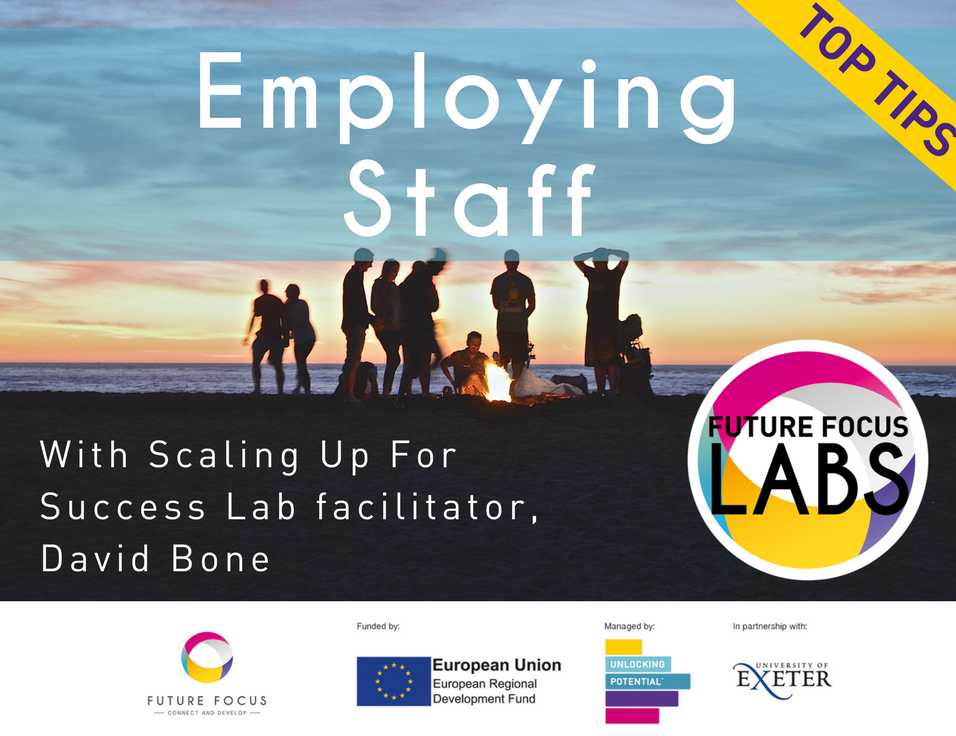 Top Tips for Employing Staff - Future Focus Labs