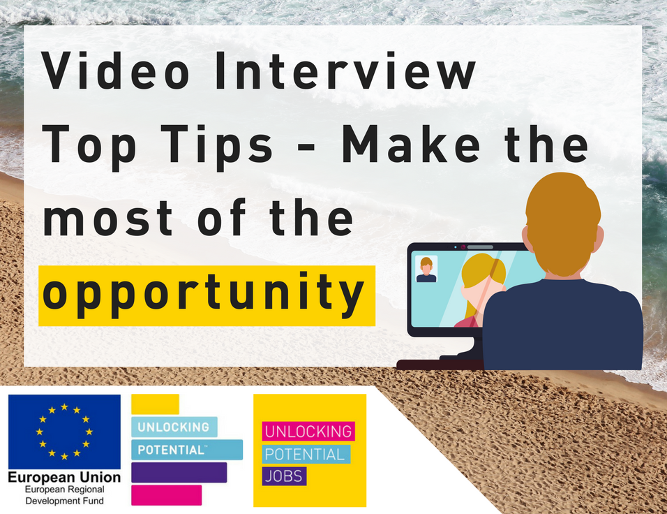 Video Interview Top Tips - Make the most of the opportunity